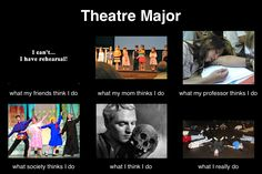 What a theatre student really does #theatre #humor this also applies to performance majors hahaha