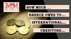 How much greece owes to international creditors  stock market news, stock market news today, indian stock market news, commodity news, latest stock market news, stock market news india, stock market report, commodities news, forex news, daily forex news, forex news trading, stock market trading,  daily stock market report