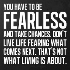 Fearless....Quotes