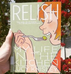 Relish: My Life in the Kitchen – Lucy Knisley | 22 Beautiful Graphic Novels That Will Make You Fall In Love With The Genre