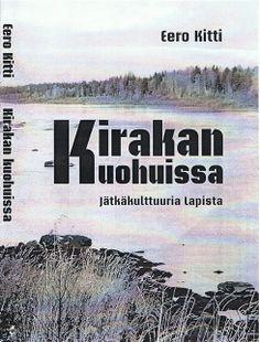 Eero Kitti: Kirakan kuohuissa. Omakustanne. Julkaisupäivä 21.5.2014