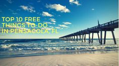 """""""The best things in life are free."""" Whether you're local or visiting, here's ten things to-do around #Pensacola."""