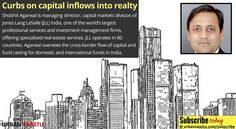 Curbs On Capital Inflows Into Realty Why this Restriction? Are there any exclusions to the list?