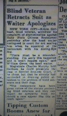 Lawsuit October 1947 brought against Ruby Foo's Den Restaurant by a by a blind veteran named Simon who claimed that the head waiter would not seat him because he was accompanied by a dog.