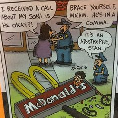 This unfortunate situation at McDonald's:   19 Things You'll Only Find Funny If You're A Grammar Nerd