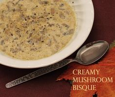 Creamy #Mushroom Bisque - this is such a creamy, comforting, delicious #soup even for non-mushroom lovers!