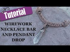 Wirework Necklace Bar and Pendant Drop - Wire Wrapping Tutorial - YouTube