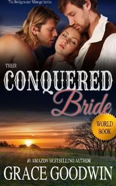 Their Conquered Bride by Grace Goodwin. As a child conceived in one night of reckless passion, Elizabeth Lewis has carried the taint of her mother's indiscretion her entire life. Her life takes a turn for the worse when her father dies, leaving her fate, along with her two half-sisters, in the hands of a cruel and judgmental uncle. Rather than accept an arranged marriage to a man three times her age, Elizabeth decides to take her chances in the Montana Territory as a mail order bride. It...