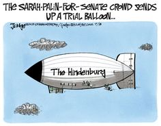 says she's considered entering Alaska's 2014 Senate race, and Liz Cheney has announced she'll try to unseat GOP Sen. Mike Enzi in Wyoming. Lee Judge and Jimmy Margulies give both the traditional cartoonists' welcome.