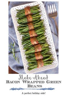 These Bacon Wrapped Green Beans are extraordinarily delicious and, even better, they can be prepped a day in advance for easy entertaining! #greenbeans #baconwrappedgreenbeans #holidaysides