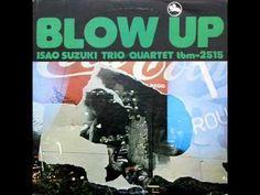 Isao Suzuki Trio Quartet | Blow Up | Full Album