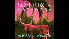 SOFI TUKKER - Matadora (Medina Remix) [Official Audio]