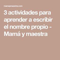 3 actividades para aprender a escribir el nombre propio - Mamá y maestra