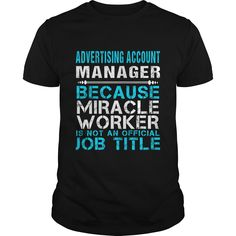ADVERTISING ACCOUNT MANAGER Because FREAKIN Miracle Worker Isn't An Official Job Title T-Shirts, Hoodies. SHOPPING NOW ==► https://www.sunfrog.com/LifeStyle/ADVERTISING-ACCOUNT-MANAGER--FREAKIN-Black-Guys.html?id=41382