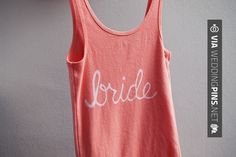 Neat! - How to easily make your own bridal party tank tops (or t-shirts… or sweatshirts, or sweatpants…) This project is so simple that you could literally be done in less than 20 minutes! | CHECK OUT MORE GREAT BACHELORETTE PICS AND IDEAS AT WEDDINGPINS.NET | #weddings #wedding #bachelorette #bachelorparty #events #forweddings #hot #love #romance #honeymoon
