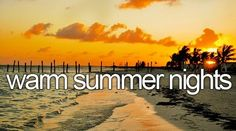 I love summer nights!!