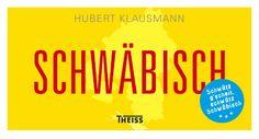"""Brestlinge, Boppel und Babbe – oder warum Schwaben einen Teppich zum Picknick mitbringen: """"Schwäbisch"""" von Hubert Klausmann erscheint neu im Theiss Verlag."""