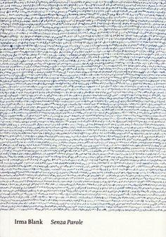 """garadinervi: """"  Irma Blank, Senza Parole, Galleria P420, Bologna, 2013 """""""