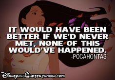 From Disney's Pocahontas