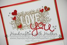Seasonally Scattered Valentine from Stampin' Up! created by Heather Van Looy, Independent Stampin'Up! Demonstrator in Johns Creek, GA. Follow my blog for more great projects (www.handcraftingwithheather.com).