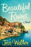 """""""Why mince words? Beautiful Ruins is an absolute masterpiece."""" —Richard Russo"""