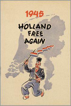 1945 Eindelijk weer vrij! - #junkydotcom Nederland Holland The Netherlands