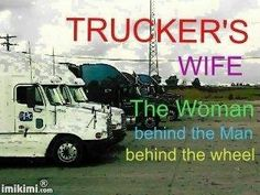 Stand by your man! Truckers Girlfriend, Girlfriend Quotes, Wife Quotes, Love My Husband, Love Him, Truck Driver Wife, Truck Drivers, Trucker Quotes, People Of Interest