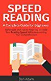Free Kindle Book -   Speed Reading: A Complete Guide for Beginners. Increase your reading speed and comprehension- Improve reading techniques- Speed reading for dummies Check more at http://www.free-kindle-books-4u.com/education-teachingfree-speed-reading-a-complete-guide-for-beginners-increase-your-reading-speed-and-comprehension-improve-reading-techniques-speed-reading-for-dummies/