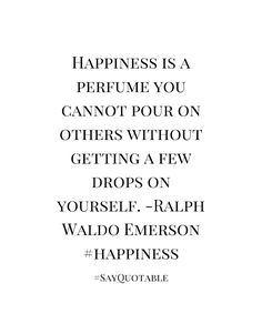 4-quote-about-happiness-is-a-perfume-you-cannot-pour-on-oth-image-white-background.jpg
