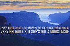 If Alan Partridge Quotes Were Motivational Posters Alan Partridge Quotes, Kiss My Face, Burt Reynolds, British Comedy, Motivational Posters, Blue Mountain, Australia, In This Moment, Explore