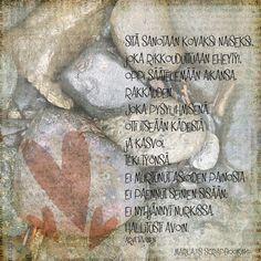 Kirjoitin kauneimman runoni iltaruskoon meren vaahtoon linnunlennon vanaan. Vain sinä ymmärsit sen. Ja tulit. (Maaria Leinonen) Boho Beautiful, Mood Boards, Poems, Thoughts, Quotes, Poetry, A Poem, Quotations, Qoutes