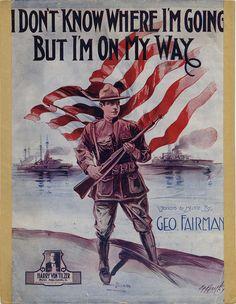 I Don't Know Where I'm Going But I'm On My Way | 1917, vintage patriotic sheet music | cover art by E.H. Pfeiffer