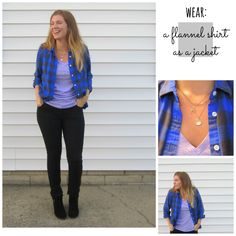 wear: a flannel shirt as a jacket; great for fall's cooler weather. buffalo check!