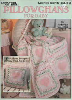 Pillowghans For Baby 3 Designs. By Katherine Satterfield. Copyright 1996 by Leisure Arts, 4 pages, Leaflet 2810. 3 Patterns. Book is used in good cond
