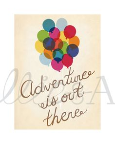 Adventure is Out There, up movie inspired, balloons, art print, illustration… World Disney, Disney Up, Disney Love, Disney Bear, Disney Pics, Disney Family, Disney Style, Disney Magic, Letras Cool