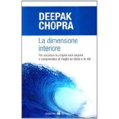 La dimensione interiore (Deepak Chopra)