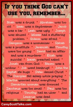 Don't think God can use you? Check this list out. #Faith #CareyScottTalks:
