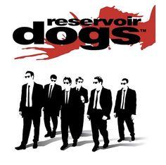 Reservoir Dogs....love, love, love this movie.