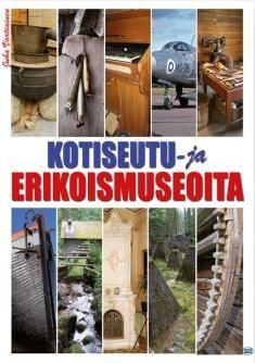 Kotiseutu- ja erikoismuseoita / toim. Juha Vartiainen