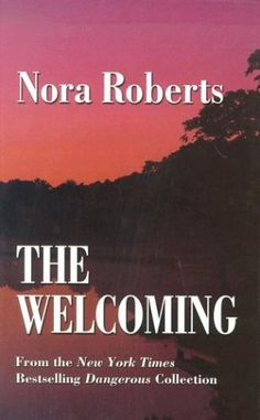 The Welcoming by Nora Roberts March 2014
