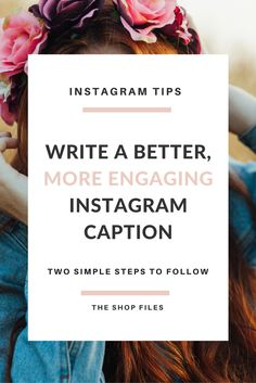 Tips for Instagram Captions | Two Steps to Writing Better, More Engaging Instagram Captions | Write more creative Instagram captions to improve your engagement and grow your brand using Instagram for business