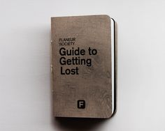 "The Guide to Getting Lost is a pocket sized book which defines the concept of the Flaneur. Using the language of the Park Service and backcountry maps, the guide aims to introduce the participant to a city without the concern of street names and directions. Inside, there are three maps which can guide the participant to a state of ""being lost"" thus opening up the opportunity for discovery."