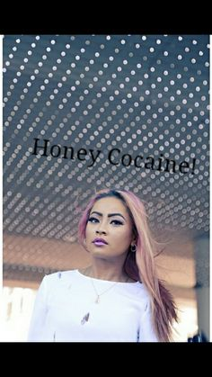 #love#Honey#Cocaine#