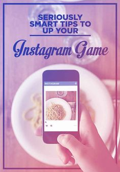 19 Seriously Smart Tips To Up Your Instagram Game | social media tips | instagram tips