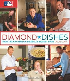 Diamond Dishes: From The Kitchens of #Baseball's Biggest Stars. #gameday #recipes #MLB www.thestyleref.com