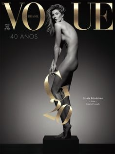 Celebrating her year of modeling, supermodel Gisele Bundchen goes naked for the May 2015 cover story of Vogue Brazil. The blonde poses for Inez & Vogue Covers, Vogue Magazine Covers, Fashion Magazine Cover, Fashion Cover, Gisele Bundchen, Top Models, Strike A Pose, Trends, Covergirl