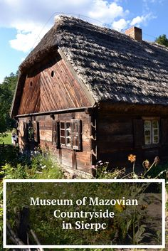 Off the path Poland: Museum of Mazovian Countryside in Sierpc