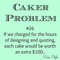 At least!!! Plus, do we really charge for our time in making buttercream, doing the dishes, or electricity costs? So much more goes into a cake than just raw ingredients, and a few hours. It's always more time than you realise. www.youtube.com/user/cakestyletv