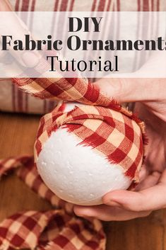 Easy Fabric Wrap Ornaments - Handmade Christmas Series - Cottage Chronicles