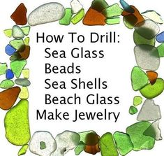 good to know how to drill sea glass beads sea shells beach glass to make jewe. - good to know how to drill sea glass beads sea shells beach glass to make jewelry - Sea Glass Crafts, Sea Glass Art, Seashell Crafts, Beach Crafts, Sea Glass Jewelry, Glass Beads, Stained Glass, Sea Glass Beach, Ocean Jewelry